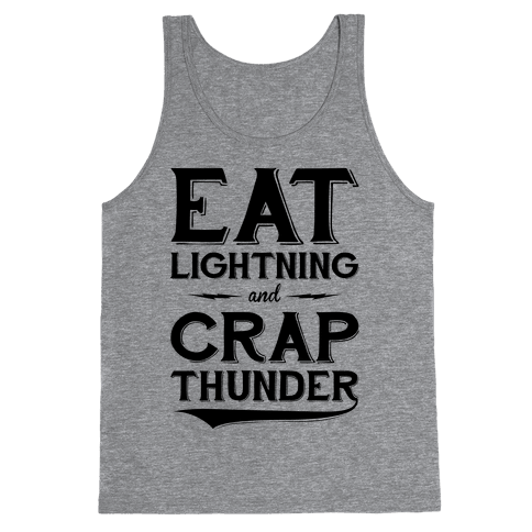 Eat Lightning And Crap Thunder Tank Top