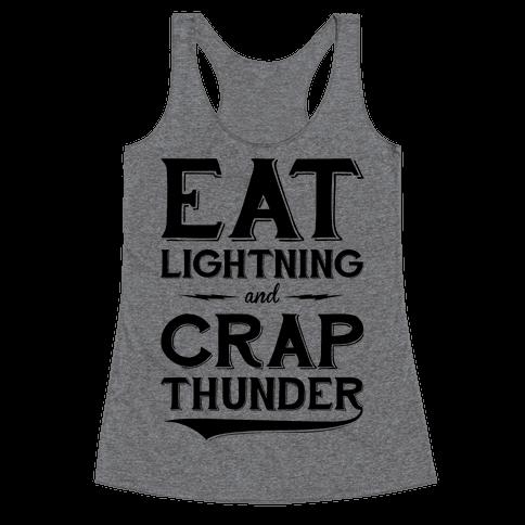 Eat Lightning And Crap Thunder Racerback Tank Top