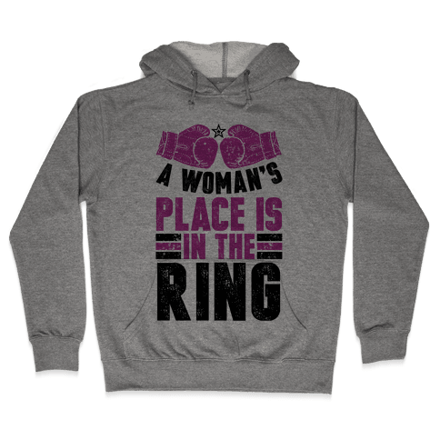 A Woman's Place Is In The Ring Hooded Sweatshirt