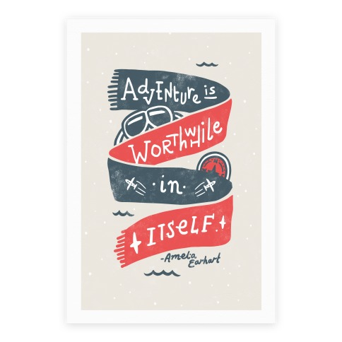 Adventure Is Worthwhile In Itself Poster