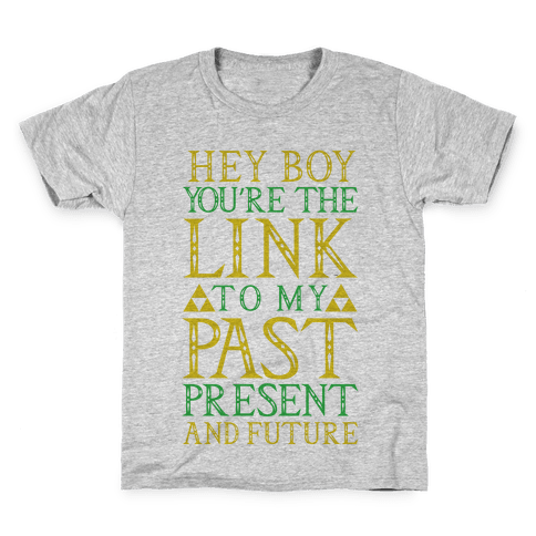 Hey Boy You're the Link to my Past Kids T-Shirt