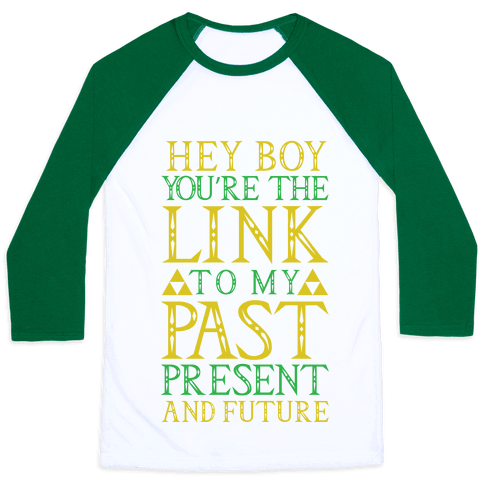 Hey Boy You're the Link to my Past