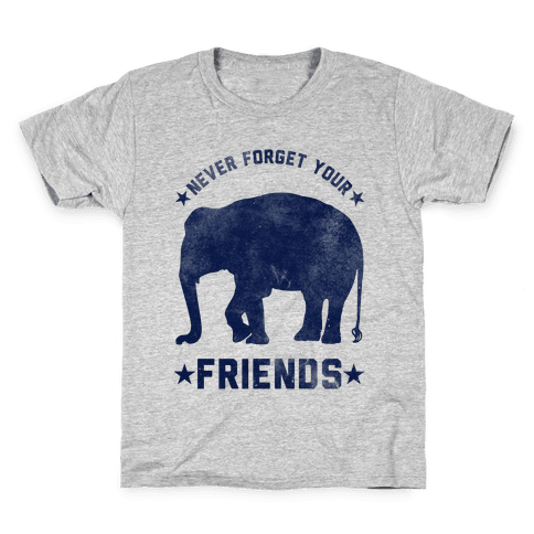 Never Forget Your Friends Kids T-Shirt