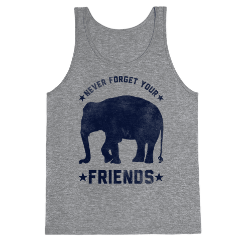 Never Forget Your Friends Tank Top