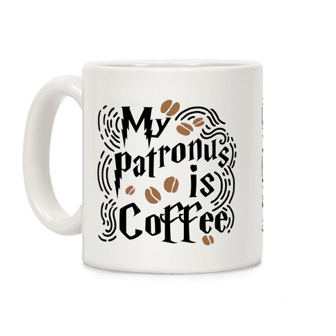 My Patronus Is Coffee Coffee Mug