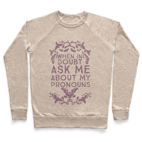 When In Doubt Ask Me About My Pronouns Pullover