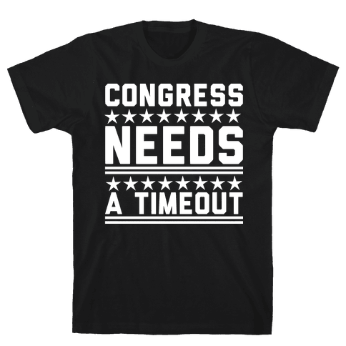 Congress Needs A Timeout Mens T-Shirt