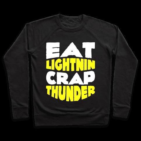 Eat Lightning Crap Thunder  Pullover