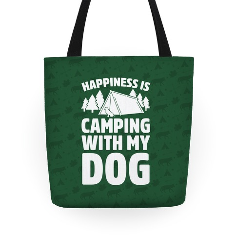 Happiness Is Camping With My Dog Tote