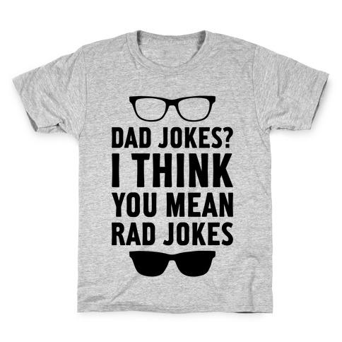 b23eab718 I Think You Mean Rad Jokes Kids T-Shirt