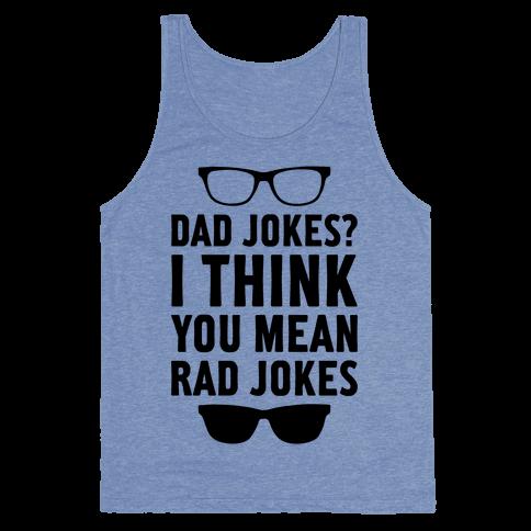 I Think You Mean Rad Jokes Tank Top