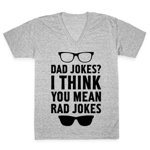 I Think You Mean Rad Jokes V-Neck Tee Shirt