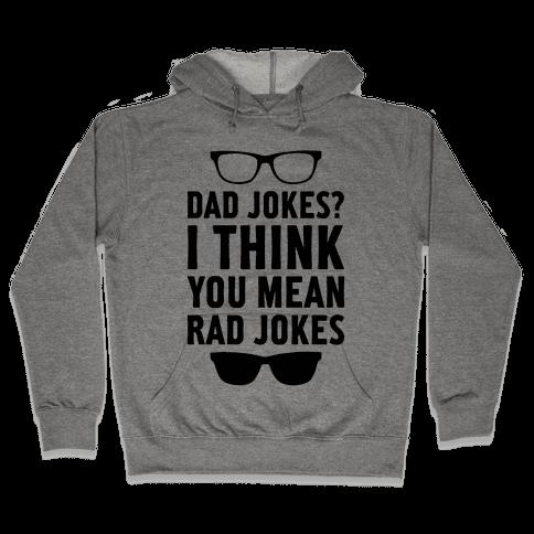 I Think You Mean Rad Jokes Hooded Sweatshirt