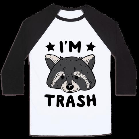 I'm Trash (Raccoon) Baseball Tee
