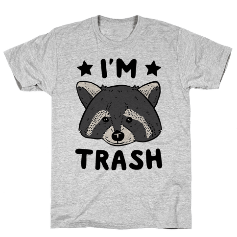 I'm Trash (Raccoon) Mens T-Shirt