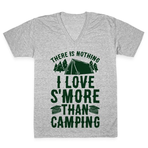 There Is Nothing I Love S'More Than Camping V-Neck Tee Shirt