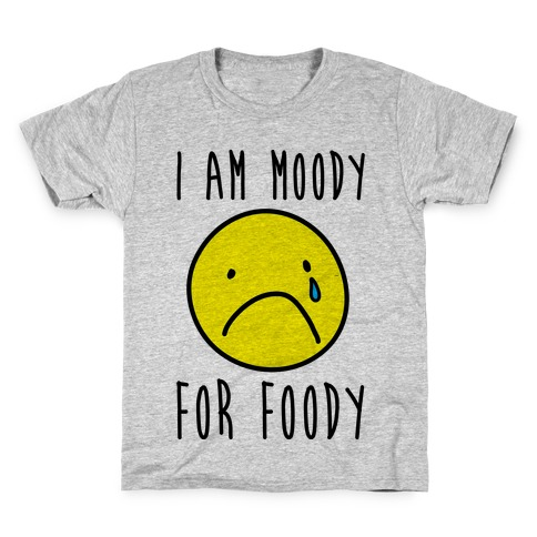I Am Moody For Foody Kids T-Shirt
