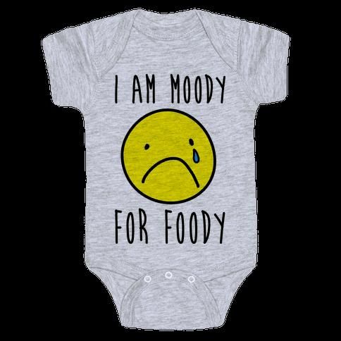 I Am Moody For Foody Baby Onesy