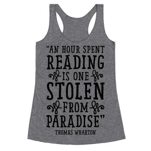 An Hour Spent Reading Is One Stolen From Paradise Racerback Tank Top
