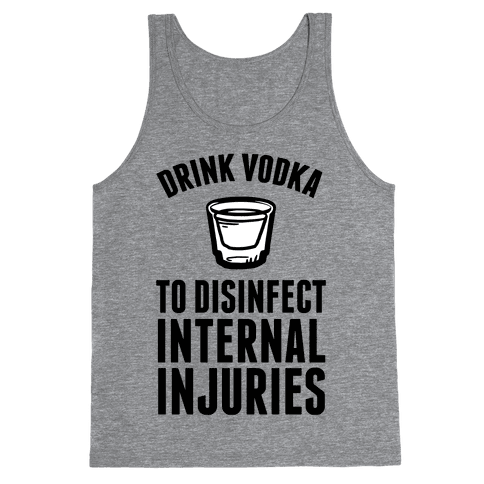Drink Vodka To Disinfect Internal Injuries