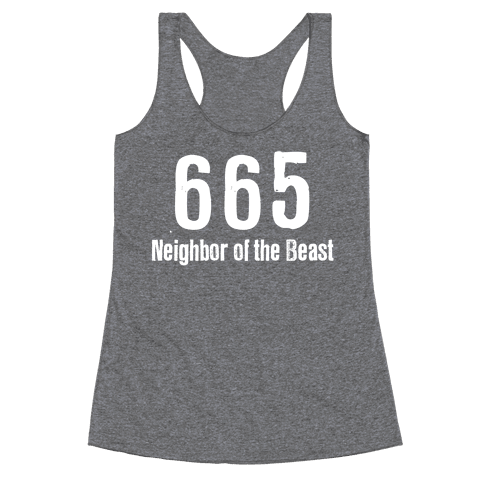 665, The Neighbor of the Beast Racerback Tank Top