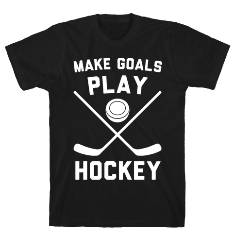 Make Goals Play Hockey Mens T-Shirt