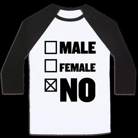 Male, Female, No Baseball Tee