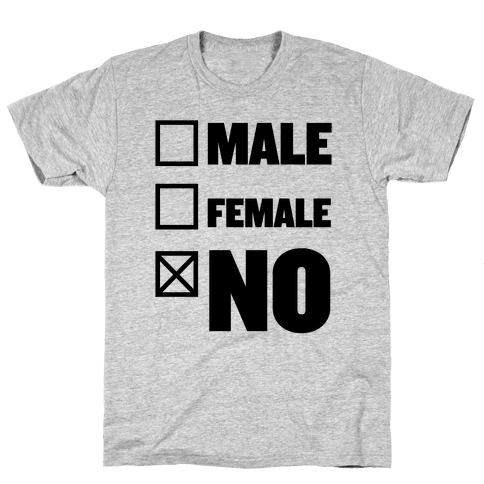 Male, Female, No Mens T-Shirt