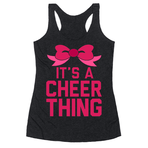 It's a Cheer Thing Racerback Tank Top