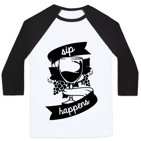 Sip Happens Baseball Tee