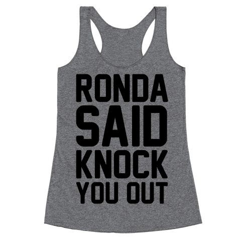Ronda Said Knock You Out Racerback Tank Top
