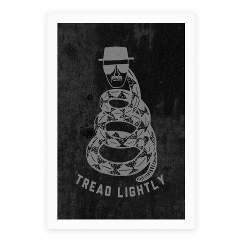 Tread Lightly (Walter White) Poster