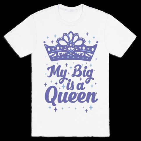My Big is a Queen Mens T-Shirt