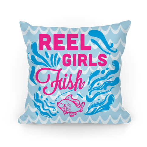 Reel Girls Fish! Pillow