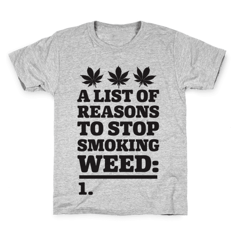 List Of Reasons To Stop Smoking Weed Kids T-Shirt