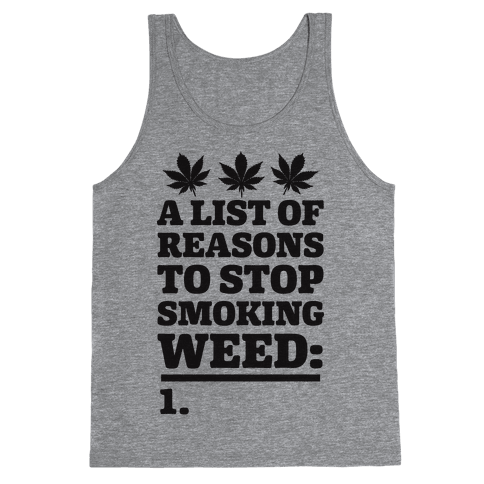 List Of Reasons To Stop Smoking Weed Tank Top