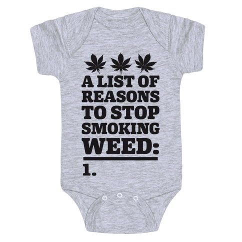 List Of Reasons To Stop Smoking Weed Baby Onesy