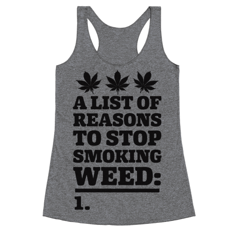 List Of Reasons To Stop Smoking Weed Racerback Tank Top
