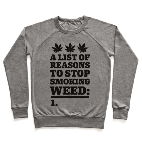 List Of Reasons To Stop Smoking Weed Pullover