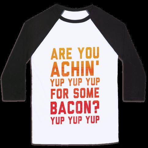 Achin' for Bacon (timon hula) Baseball Tee