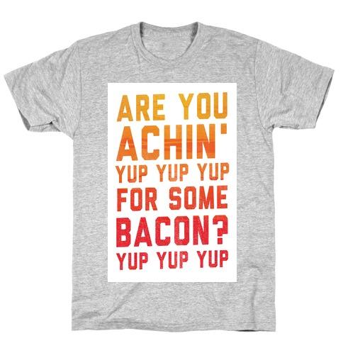 Achin' for Bacon (timon hula) T-Shirt