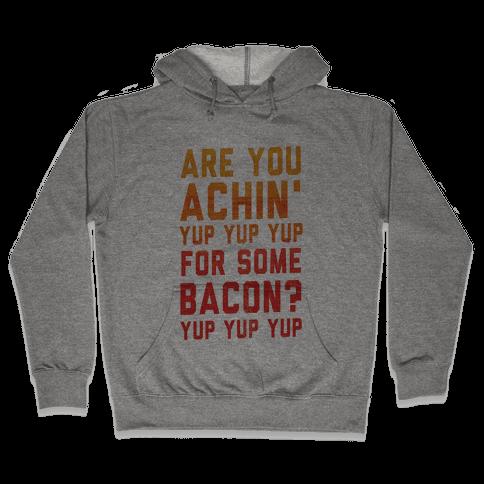 Achin' for Bacon (timon hula) Hooded Sweatshirt