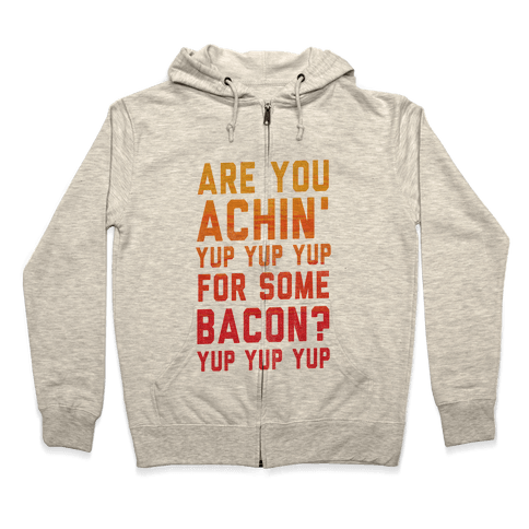 Achin' for Bacon (timon hula) Zip Hoodie
