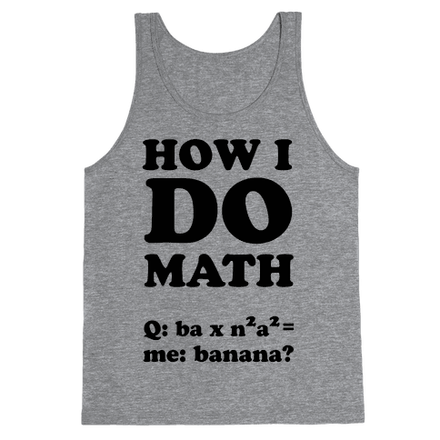 How I Do Math Tank Top