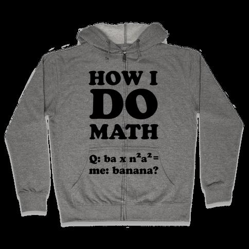 How I Do Math Zip Hoodie