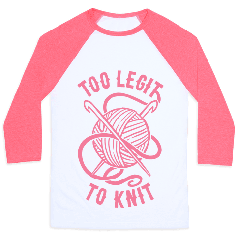 Too Legit To Knit Baseball Tee