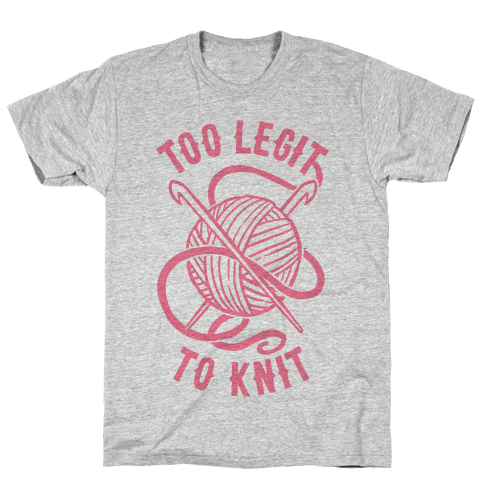Too Legit To Knit Mens T-Shirt