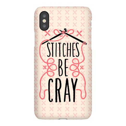 Stitches be Cray! Phone Case