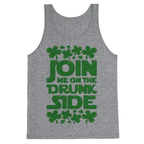 Join Me On The Drunk Side Tank Top