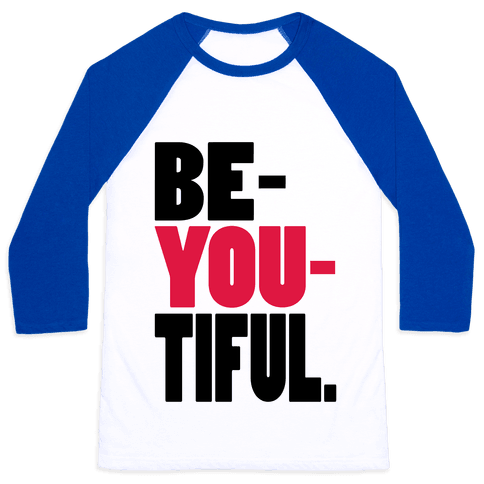Be-You-Tiful Baseball Tee